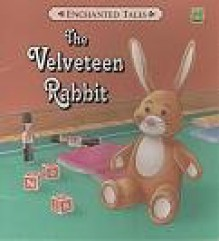 The Velveteen Rabbit - Margery Williams, Bette Killion, Gary Torrisi