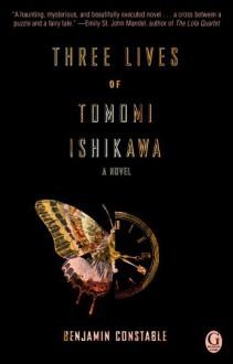Three Lives of Tomomi Ishikawa - Benjamin Constable