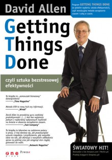 Getting Things Done, czyli sztuka bezstresowej efektywności (twarda oprawa) - David Allen
