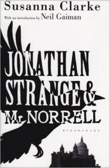 Jonathan Strange & Mr Norrell - Susanna Clarke, Neil Gaiman