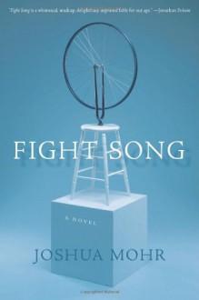 Fight Song - Joshua Mohr