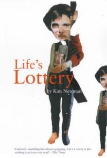 Life's Lottery - Kim Newman