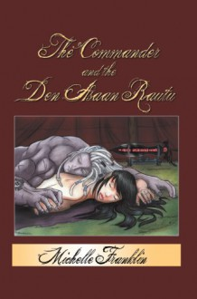 The Commander And The Den Asaan Rautu (Haanta #1) - Michelle Franklin