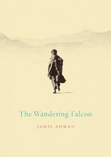 The Wandering Falcon - Jamil Ahmad
