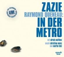 Zazie In Der Metro - Raymond Queneau, Ulrich Matthes, Vera Teichmann, Christian Mevs