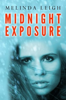Midnight Exposure - Melinda Leigh