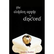 The Golden Apple of Discord (The Discord Trilogy) - Lauren Hodge