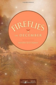 Fireflies in December - Jennifer Erin Valent