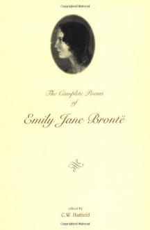 The Complete Poems - Emily Brontë, C.W. Hatfield, Irene Taylor