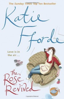 The Rose Revived - Katie Fforde