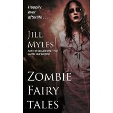 Zombie Fairy Tales - Jill Myles
