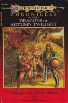 Dragons of Autumn Twilight - Tracy Hickman,Margaret Weis