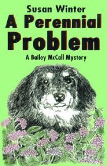 A Perennial Problem - Susan Winter