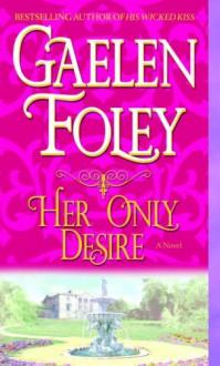 Her Only Desire - Gaelen Foley