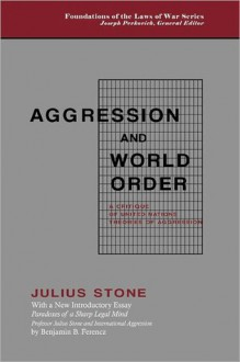 Aggression and World Order - Julius Stone