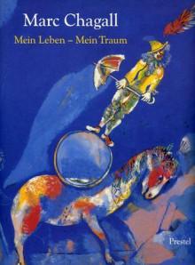 Marc Chagall: My Life, My Dream : Berlin and Paris 1922-1940 (Art & Design) - Susan Compton, Marc Chagall