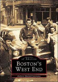 Boston's West End (Reissued) - Anthony Mitchell Sammarco