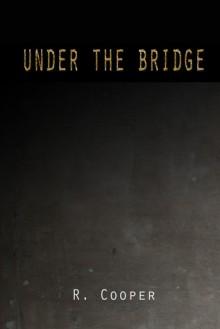 Under the Bridge - R. Cooper