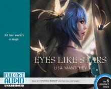 Eyes Like Stars - Lisa Mantchev, Cynthia Bishop [Narrator]
