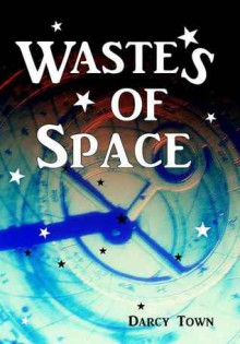 Wastes of Space - Darcy Town