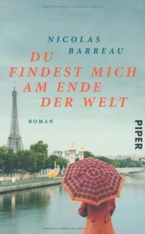 Du findest mich am Ende der Welt - Nicolas Barreau, Sophie Scherrer
