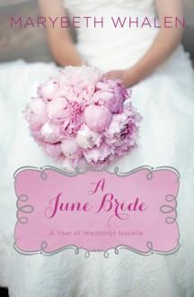 A June Bride - Marybeth Whalen