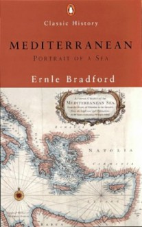 The Mediterranean: Portrait of a Sea (Penguin Classic History) - Ernle Bradford