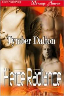 Fierce Radiance (Space Confederation #1) - Tymber Dalton