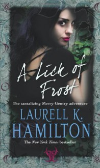 A Lick of Frost (Meredith Gentry, Book 6) - Laurell K Hamilton