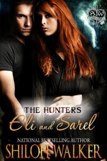 The Hunters: Eli and Sarel - Shiloh Walker