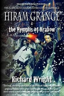 Hiram Grange and the Nymphs of Krakow: The Scandalous Misadventures of Hiram Grange (Book #5) - Richard Wright, Malcolm McClinton, Danny Evarts