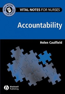 Vital Notes for Nurses: Accountability - Helen Caulfield