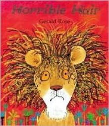Horrible Hair (hardback) - Gerald Rose