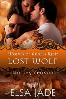 Lost Wolf: Wolves of Angels Rest #5 (Mating Season Collection) - Elsa Jade, Mating Season Collection
