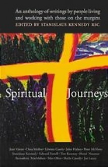 Spiritual Journeys: An Anthology by People Working with Those on the Margins - Stanislaus Kennedy