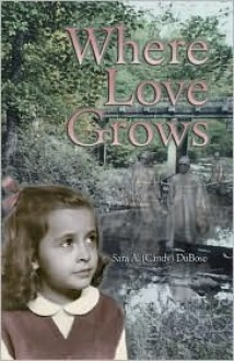 Where Love Grows - Sara Dubose