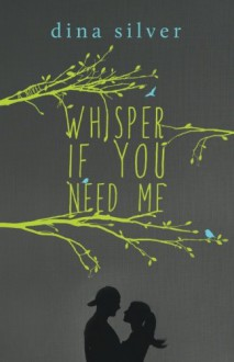 Whisper If You Need Me - Dina Silver