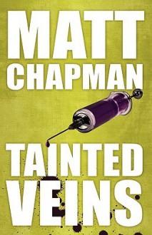 Tainted Veins - Matt Chapman