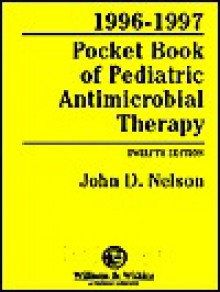 1996-1997 Pocket Book of Pediatric Antimicrobial Therapy - John D. Nelson