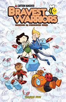 Bravest Warriors Vol. 5 - Breehn Burns, Jason Johnson, Pendleton Ward