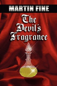 The Devil's Fragrance - Martin Fine