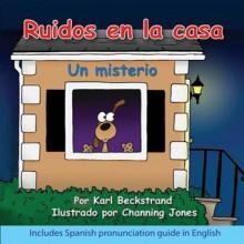 Ruidos En La Casa: Un Misterio - Karl Beckstrand, Channing Jones