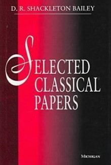 Selected Classical Papers - D.R. Shackleton Bailey