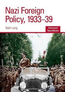 Nazi Foreign Policy, 1933 39 (Advanced Topic Master) - Sean Lang, N. Kinloch