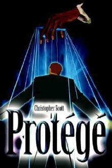 Protege - Christopher Thomas Scott