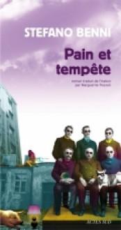 Pain et Tempête - Stefano Benni, Marguerite Pozzoli