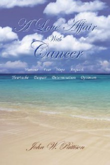 A Love Affair with Cancer - John Pattison
