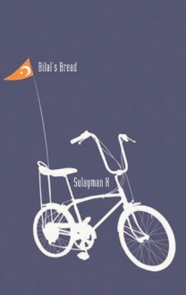 Bilal's Bread: A Novel - Sulayman X