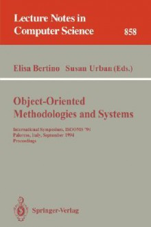 Object-Oriented Methodologies and Systems: International Symposium Isooms '94, Palermo, Italy, September 21-22, 1994. Proceedings - Elisa Bertino