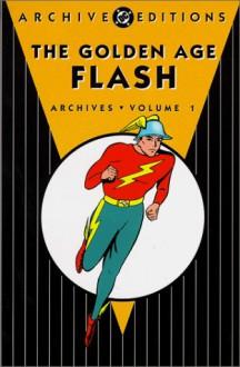 The Golden Age Flash Archives, Vol. 1 - Gardner F. Fox, Harry Lampert, Everett E. Hibbard, Dennis Neville